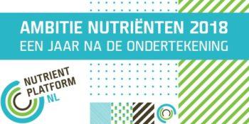 Een jaar na de ondertekening – Ambitie Nutriënten 2018
