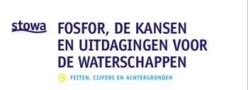 STOWA- Fosfor, de kansen en uitdagingen voor de waterschappen
